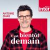France Inter podcast C'est bientôt demain avec Antoine Chao