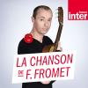 France Inter podcast La chanson de Frédéric Fromet avec Frédéric Fromet