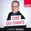 France Inter podcast Ciné qui chante avec Laurent Delmas