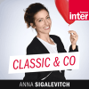 France Inter podcast Classic and Co avec Anna Sigalevitch