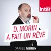 France Inter podcast Morin a fait un rêve avec Daniel Morin