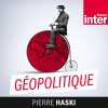 France Inter podcast Géopolitique France Inter avec Pierre Haski