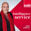 France Inter podcast Intelligence service avec Jean Lebrun