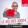 France Inter podcast Le jeu des mille euros avec Nicolas Stoufflet