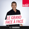 France Inter podcast Le Grand Face-à-face avec Ali Baddou