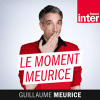 France Inter podcast Le moment Meurice avec Guillaume Meurice