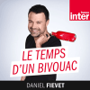 France Inter podcast Le temps d'un bivouac avec Daniel Fiévet