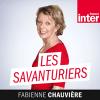 France Inter podcast Les savanturiers avec fabienne Chauvière