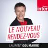 France Inter podcast Le Nouveau Rendez-vous avec Laurent Goumarre
