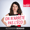 France Inter podcast On n'arrête pas l'éco avec Alexandra Bensaid