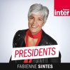 France Inter podcast Presidents avec Fabienne Sintès