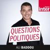 France Inter podcast Questions politiques avec Ali Baddou