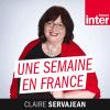 France Inter podcast Une Semaine en France avec Claire Servajean