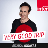 France Inter podcast Very good trip avec Michka Assayas