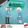 NRJ podcast Les aventures de Papy et Mamy Rico avec Aymeric Bonnery