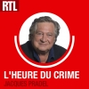 L'heure du crime RTL podcast Jacques Pradel