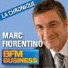 Podcast BFM Chronique BFM de Marc Fiorentino