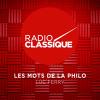 Radio Classique podcast Les mots de la philo avec Luc Ferry