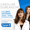 Podcast Europe 1 Libre antenne par Caroline Dublanche et Sophie Peters