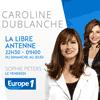 Podcast Europe 1 Libre antenne par Caroline Dublanche et Sophie Peters