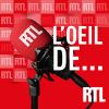 RTL podcast L'oeil de... avec Andréa Bescond, Natacha Polony, Olivier Mazerolle, Philippe Caverivière