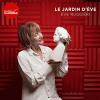 Radio Classique podcast Le jardin d'Ève avec Ève Ruggiéri