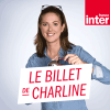 Podcast Le billet de Charline Vanhoenacker France Inter