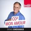 Podcast Co2 mon amour France Inter avec Denis Cheissoux