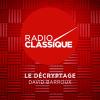 Radio Classique podcast Le décryptage de David Barroux avec David Barroux
