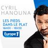 Podcast Europe 1 Les pieds dans le plat par Cyril Hanouna