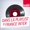 France Inter podcast Dans la playlist de France Inter avec Jean-Baptiste audibert, Julien Deflisque, Muriel Perez, Thierry Dupin