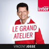 France Inter podcast Le grand atelier avec Vincent Josse