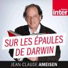 France Inter podcast Sur les épaules de Darwin avec Jean Claude Ameisen