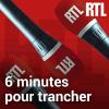RTL podcast 6 minutes pour trancher avec Yves Calvi