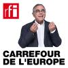 RFI podcast Carrefour de l'Europe avec Daniel Desesquelle