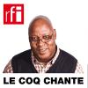 RFI podcast Le coq chante avec Sayouba Traoré