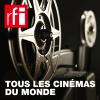 RFI podcast Tous les cinémas du monde avec Elisabeth Lequeret, Sophie Torlotin