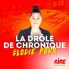 Rire et chansons podcast Elodie Poux - Le top de l'actu