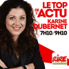 Rire et chansons podcast Karine Dubernet - Le top de l'actu