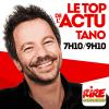 Rire et chansons podcast Tano - Le top de l'actu