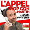 Rire et chansons podcast L'appel trop con de Martin