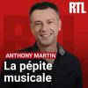 RTL podcast La pépite musicale avec Anthony Martin