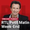 RTL podcast Petit Matin Week-end avec Vincent Perrot