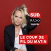 Sud Radio podcast Le coup de fil du matin avec Cécile De Ménibus, Patrick Roger