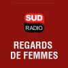 Sud Radio podcast Regards de femmes avec Aurore Boyard, Caroline Grima, Michèle Vianès