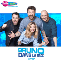 Fun radio podcast Bruno dans la Radio